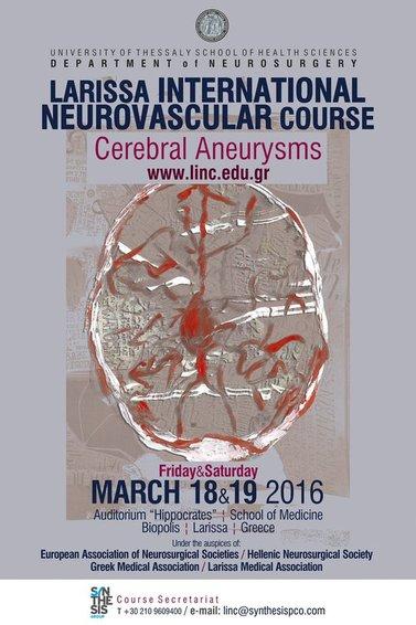 LARISSA INTERNATIONAL NEUROVASCULAR COURSE – CEREBRAL ANEURYSMS (LINC 2016)